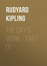 Rudyard Kipling -The Day's Work – Part 01