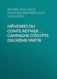 Louis-Alexandre Berthier -Mémoires du comte Reynier … Campagne d'Égypte, deuxième partie