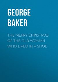 George Baker -The Merry Christmas of the Old Woman who Lived in a Shoe