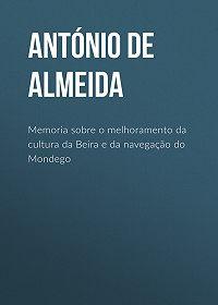 António de Almeida -Memoria sobre o melhoramento da cultura da Beira e da navegação do Mondego