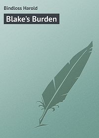 Harold Bindloss -Blake's Burden