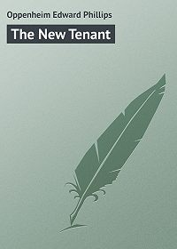 Edward Oppenheim -The New Tenant