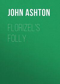 John Ashton -Florizel's Folly