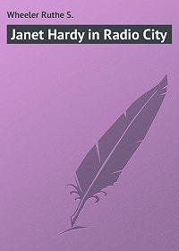 Ruthe Wheeler -Janet Hardy in Radio City