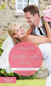 Aimee Carson -Netikėtas vestuvių svečias
