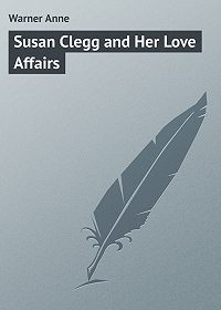 Anne Warner -Susan Clegg and Her Love Affairs