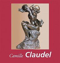 Janet  Souter -Camille Claudel