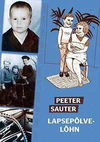 Peeter Sauter -Lapsepõlvelõhn