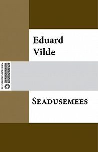 Eduard Vilde -Seadusemees
