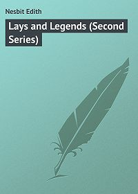 Edith Nesbit -Lays and Legends (Second Series)