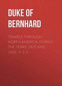 Bernhard -Travels Through North America, During the Years 1825 and 1826. v. 1-2
