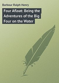 Ralph Barbour -Four Afloat: Being the Adventures of the Big Four on the Water