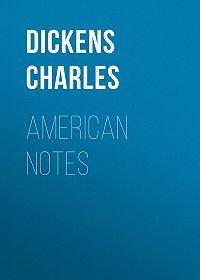 Чарльз Диккенс -American Notes