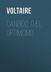 Voltaire -Candido, o El Optimismo