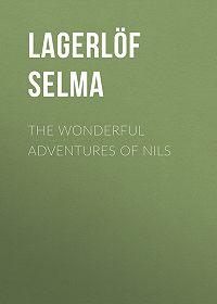 Selma Lagerlöf -The Wonderful Adventures of Nils