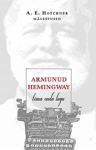 Aaron Hotchner -Armunud Hemingway. Tema enda lugu