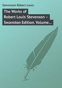 Robert Stevenson -The Works of Robert Louis Stevenson – Swanston Edition. Volume 5