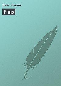 Джек Лондон -Finis