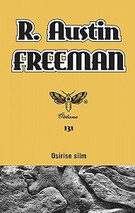 R. Austin Freeman -Osirise silm