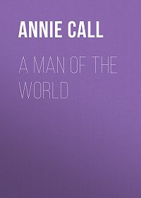 Annie Call -A Man of the World