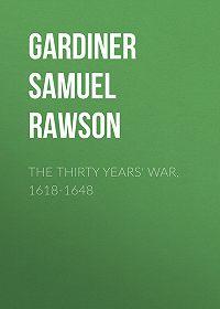 Samuel Gardiner -The Thirty Years' War, 1618-1648