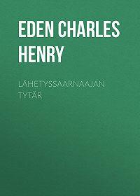 Charles Eden -Lähetyssaarnaajan tytär
