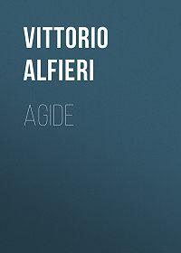 Vittorio Alfieri -Agide
