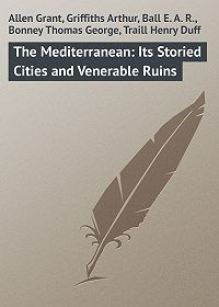 E. Ball -The Mediterranean: Its Storied Cities and Venerable Ruins
