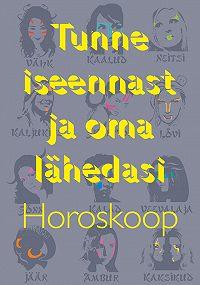 Gerda Kroom -Tunne iseennast ja oma lähedasi. Horoskoop