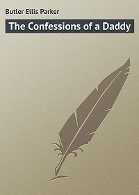Ellis Butler -The Confessions of a Daddy