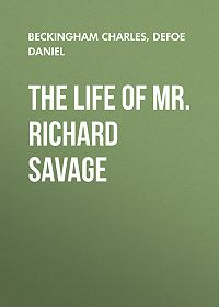 Daniel Defoe -The Life of Mr. Richard Savage