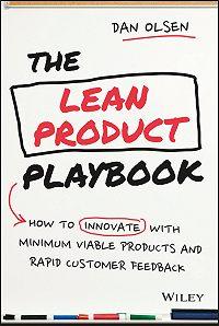 Dan Olsen -The Lean Product Playbook