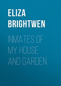 Eliza Brightwen -Inmates of my House and Garden