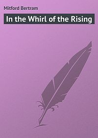 Bertram Mitford -In the Whirl of the Rising