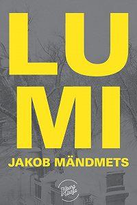 Jakob Mändmets -Lumi