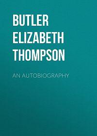 Elizabeth Butler -An Autobiography