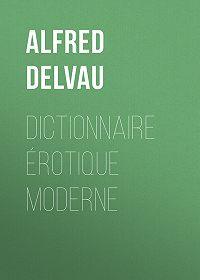 Alfred Delvau -Dictionnaire érotique moderne