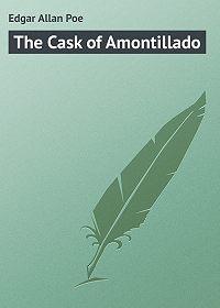 Edgar Poe - The Cask of Amontillado
