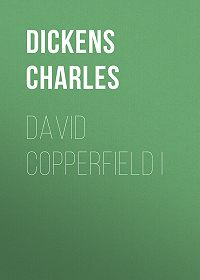 Charles Dickens -David Copperfield I