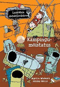 Martin Widmark -LasseMaia detektiivibüroo. Kämpingumõistatus