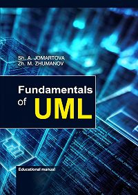 Sholpan Abdrazakovna Jomartova -Fundamentals of UML. Educational manual