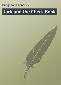John Bangs -Jack and the Check Book