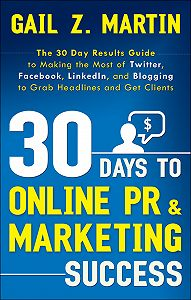 Gail Martin -30 Days to Online PR and Marketing Success
