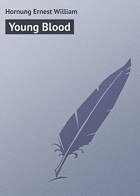Ernest Hornung -Young Blood