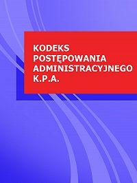 Polska -Kodeks postepowania administracyjnego k.p.a.