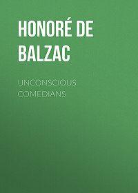 Honoré de -Unconscious Comedians