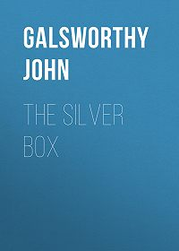 John Galsworthy -The Silver Box