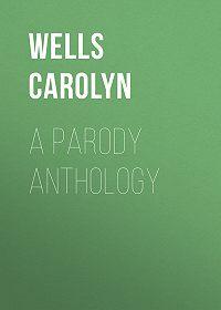 Carolyn Wells -A Parody Anthology