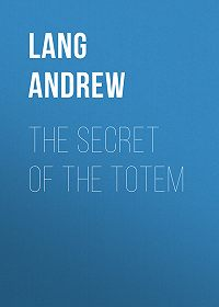 Andrew Lang -The Secret of the Totem