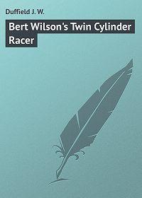 J. Duffield -Bert Wilson's Twin Cylinder Racer